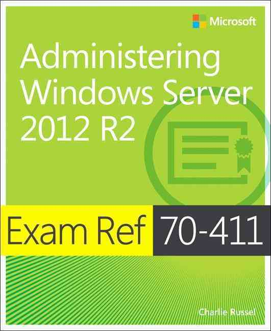 Exam Ref 70-411 - Administering Windows Server 2012 R2 By Russel, Charlie